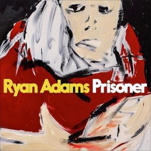 Prisoner Album Lyrics Ryan Adams