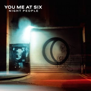 You Me At Six - Night People ( Album 2017 )