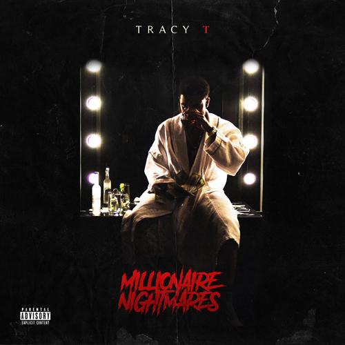 Millionaire Nightmares by Tracy T Lyrics