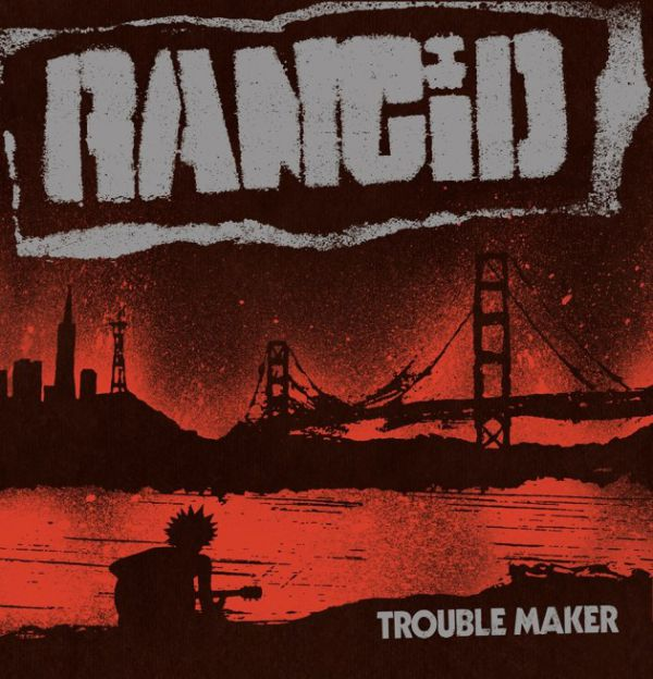Rancid Trouble Maker (Album Cover)