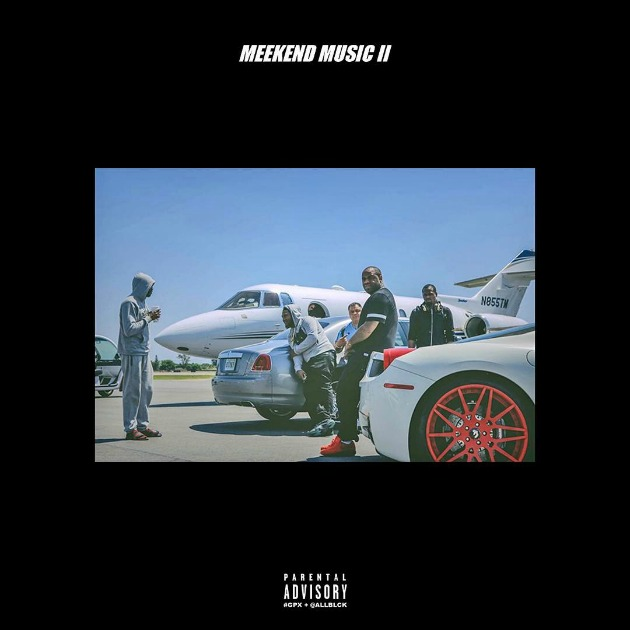 Meek Mill meekend music II Lyrics