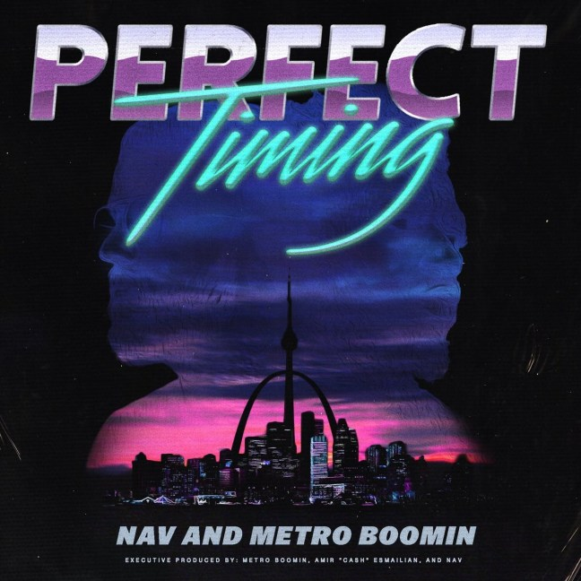 Nav & Metro Boomin - Perfect Timing (Album 2017)